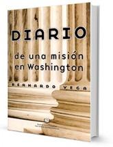 Diario de una misión en Washington / Bernardo Vega