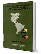 Manuel Arturo Peña Batlle o en búsqueda de la Hispanoamérica posible : (Razón, sinrazón, historia, política, nación, debate público y relevo generacional en una sociedad caribeña)