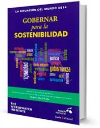 Gobernar para la sostenibilidad : Informe anual del Worldwatch Institute sobre sostenibilidad