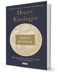 Orden mundial : reflexiones sobre el carácter de las naciones y el curso de la historia