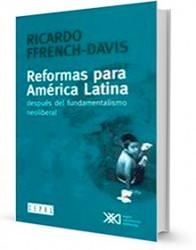 Reformas para América Latina : después del fundamentalismo neoliberal