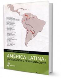 América Latina : ¿integración o fragmentación? / Ricardo Lagos