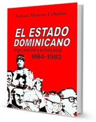 El Estado dominicano : origen, evolución y su forma actual, 1844-1982