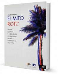 El mito roto : sistema político y movimiento popular en la República Dominicana, 1961-1990