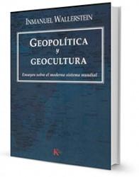 Geopolítica y geocultura : ensayos sobre el moderno sistema mundial